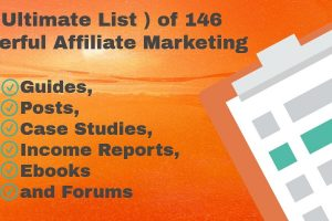 Ultimate List of 146 Powerful Affiliates Marketing Guides,Case Studies, Income Reports, Courses and Ebooks