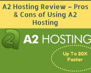 A2 Hosting Review – Pros & Cons of Using A2 Hosting