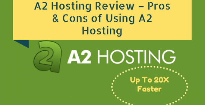 A2 Hosting Review – Pros & Cons of Using A2 Hosting