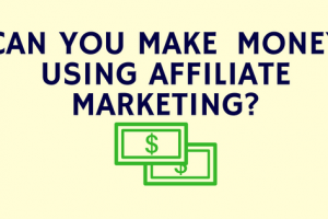 Can you Really Make Significant Money Using Affiliate Marketing_ (1)