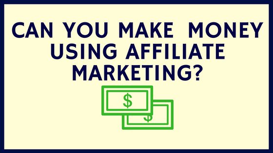 Can you Really Make Significant Money Using Affiliate Marketing_