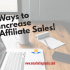 Ways-to-Increase-Affiliate-Sales