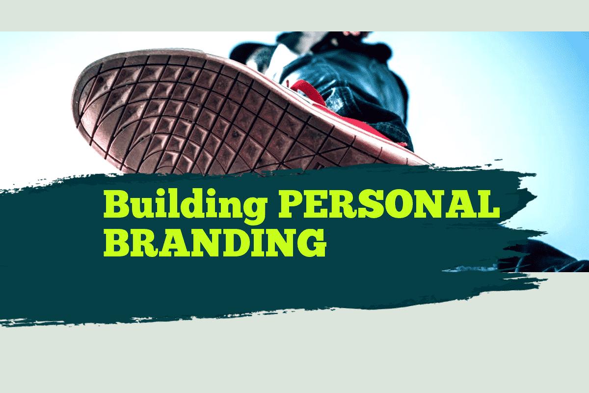 Building PERSONAL BRANDING